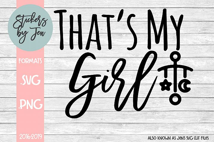 Thats My Girl SVG Cut File