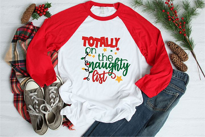 Totally On The Naughty List SVG, Christmas Sublimation