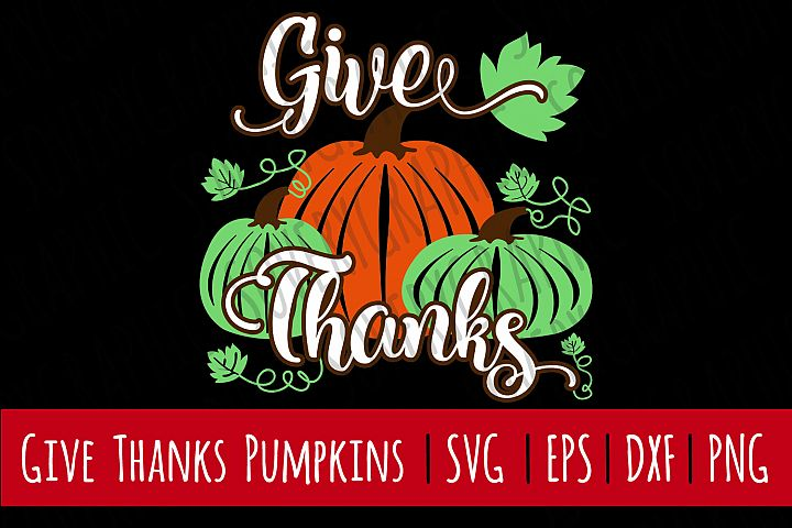 Give Thanks Pumpkins| SVG | PNG | Printable
