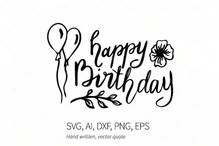 Happy Birthday Calligraphy Hand Written SVG Quote, Balloons