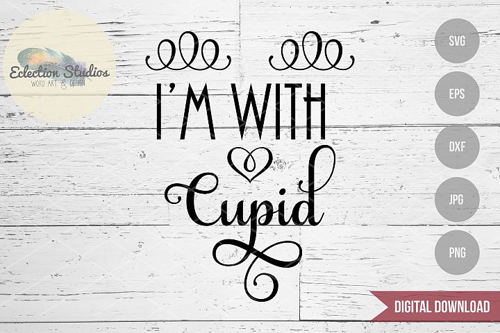 Im With Cupid Valentines Day SVG