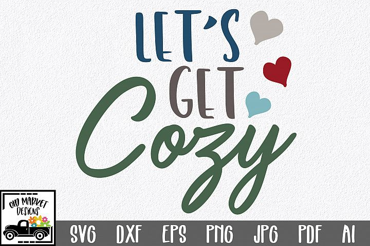 Lets Get Cozy SVG Cut File