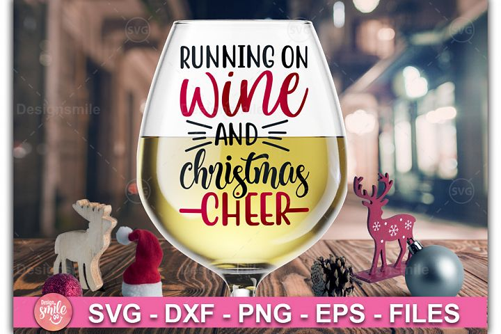 Running On Wine And Christmas Cheer SVG | Wine Glass svg
