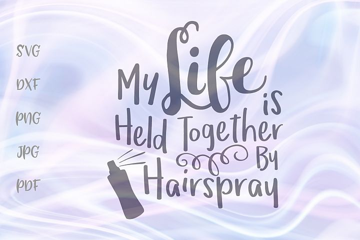 My Life is held Together by Hairspray Funny Hair Stylist Cut