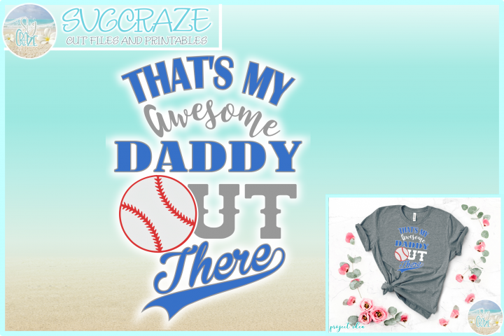 Thats My DADDY Out There Baseball SVG Dxf Eps Png PDF files