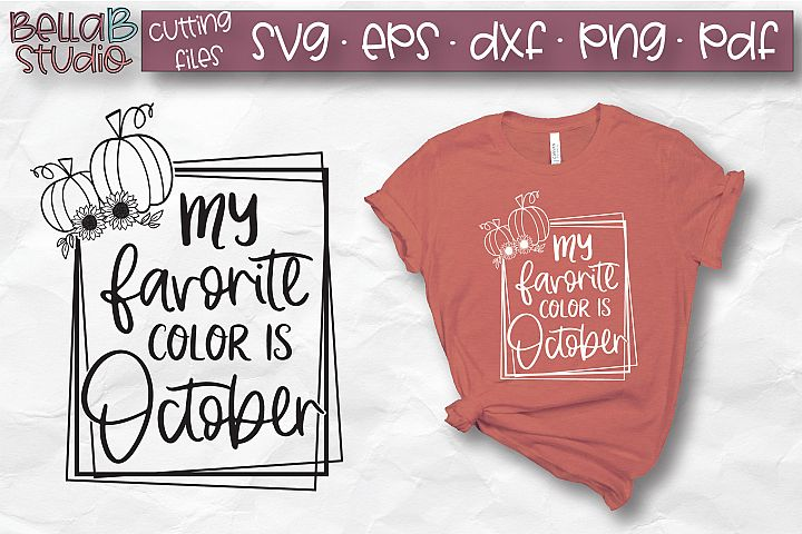 My Favorite Color Is October SVG, Fall SVG, Autumn SVG