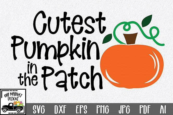 Cutest Pumpkin in the Patch SVG Cut File - Fall Pumpkin SVG