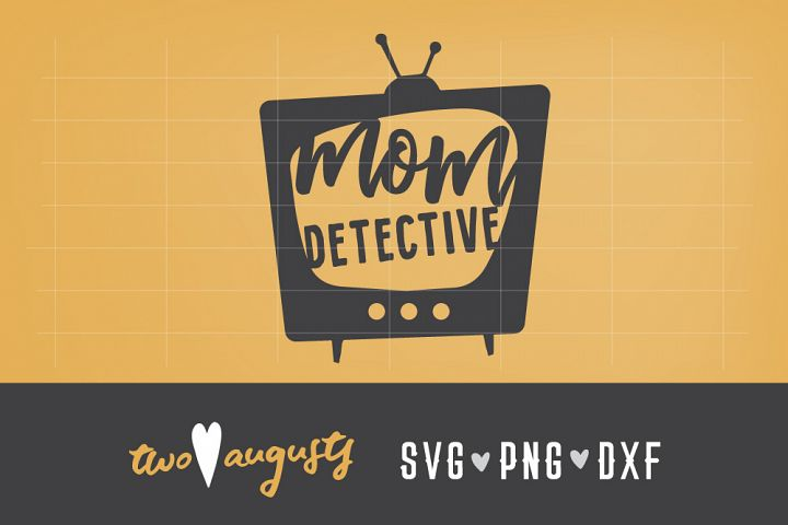 Mom Detective, true crime, SVG, DXF, PNG \\ fun, ID, weekend