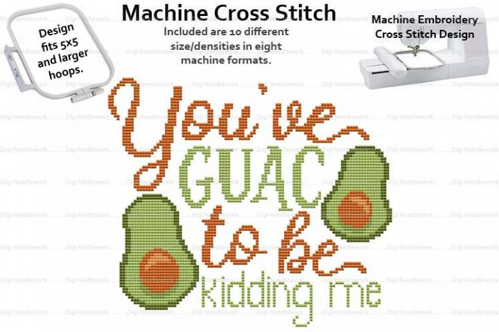 Youve Guac To Be Kidding Me 5x5 Hoop Machine Cross Stitch