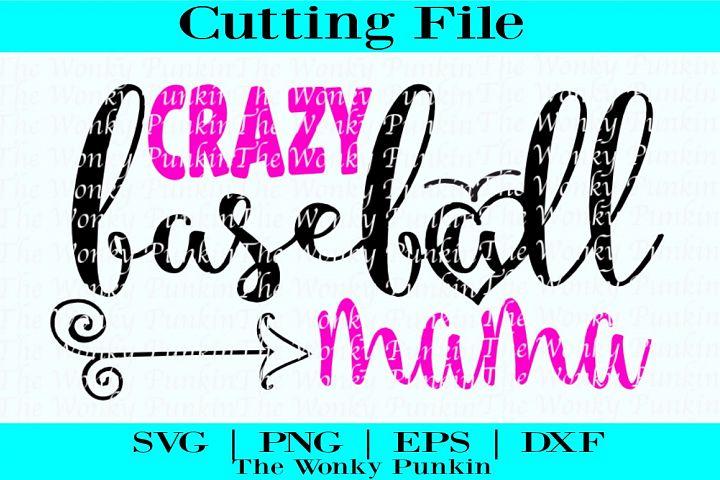 Crazy Baseball Mama , Svg File