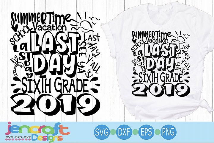 2019 Sixth 6th Grade Last day of school svg Design Cricut