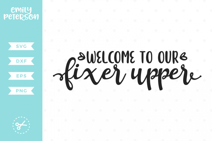 Welcome To Our Fixer Upper SVG DXF EPS PNG