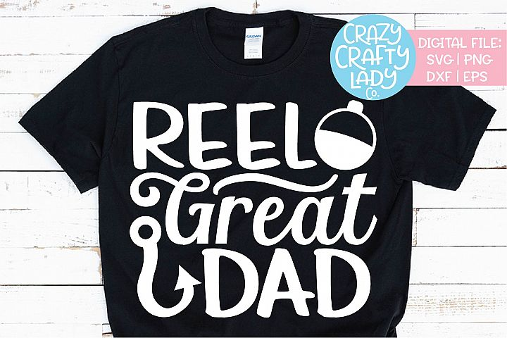 Reel Great Dad Fathers Day Fishing SVG DXF EPS PNG Cut File