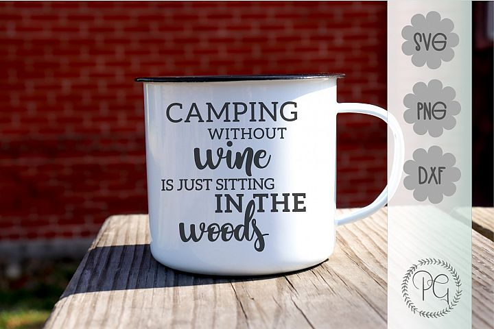 Camping Without Wine SVG PNG DXF