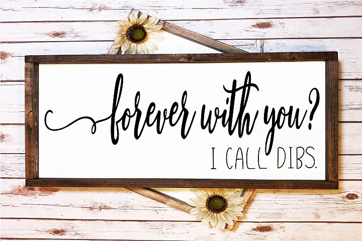 Forever with you? I Call Dibs| Relationship SVG Cut File