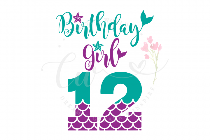 My 12th Birthday Mermaid SVG | Mermaid Birthday Girl svg