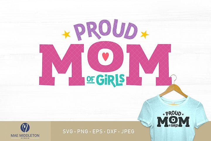 Proud Mom / Mum of Girls printables, cut files, svg