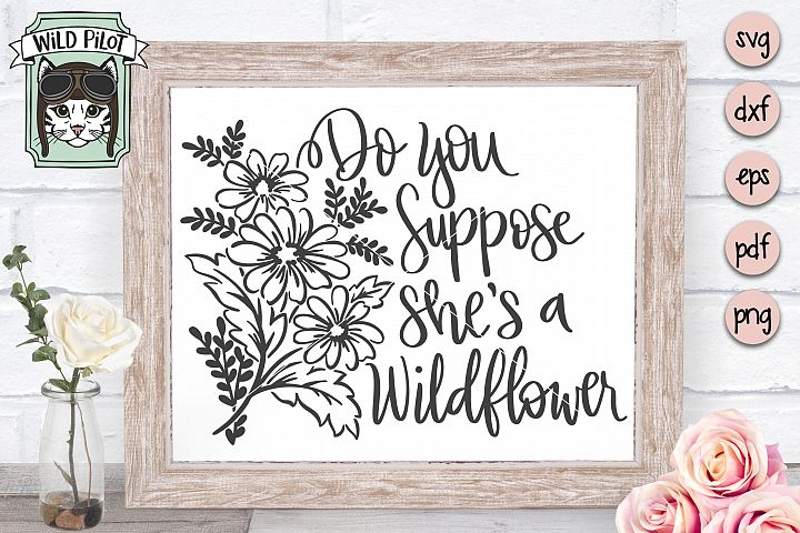 Do You Suppose Shes a Wildflower SVG, Alice in Wonderland