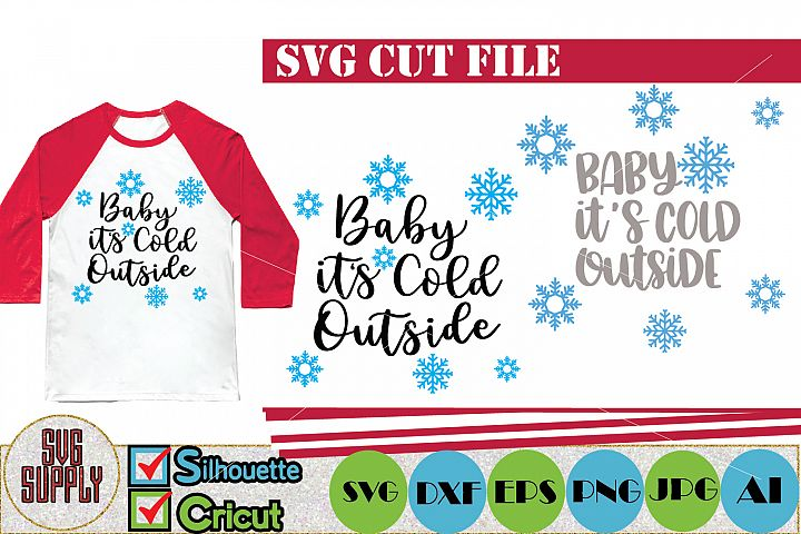 Baby its Cold Outside SVG Cut File