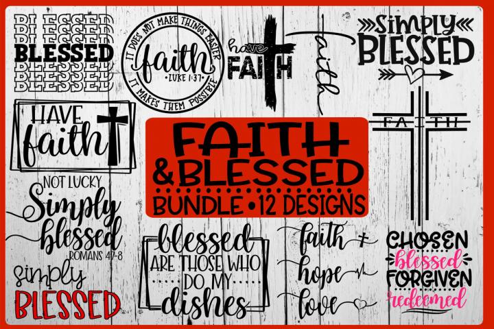 Faith & Blessed Bundle - 12 Designs - SVG DXG PNG EPS