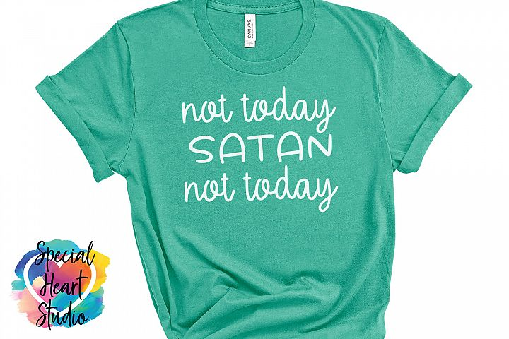 Not today Satan Not Today - A funny quote SVG