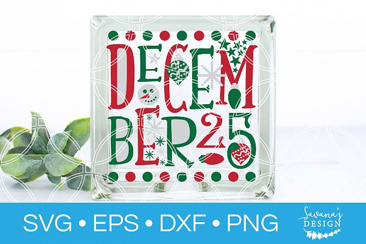 December 25 SVG Christmas Day SVG Christmas SVG Snowman SVG