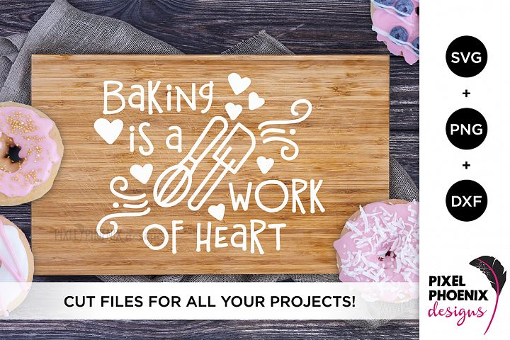 Baking Is A Work Of Heart SVG