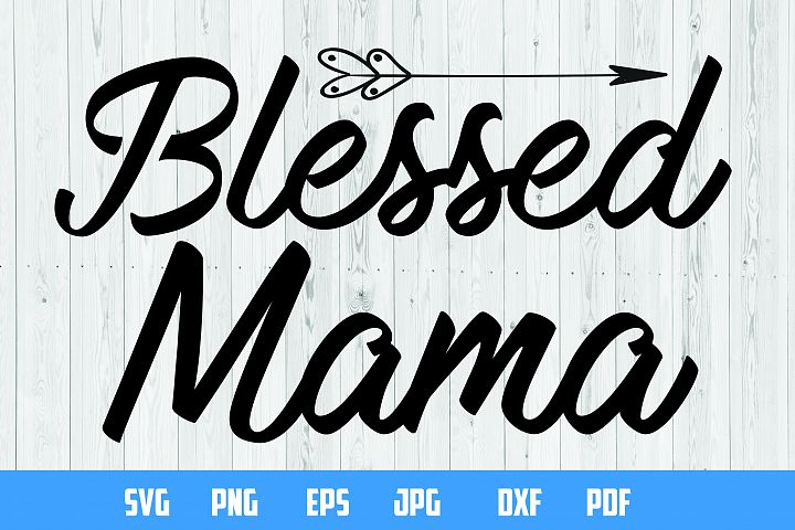 Blessed Mama print design | Cutting Files |