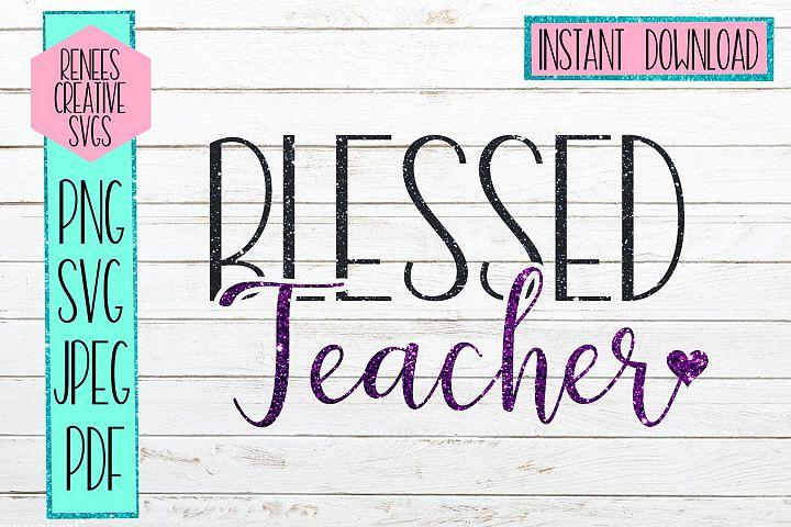 Blessed Teacher W/ Heart   Teacher SVG   SVG Cutting File