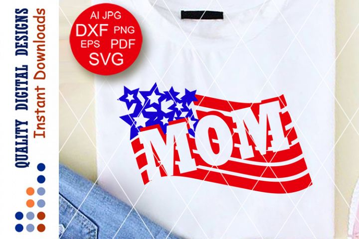 American flag clip art Mom shirt svg design Fourth of July