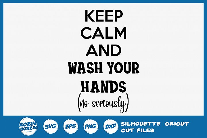 Keep Calm And Wash Your Hands SVG
