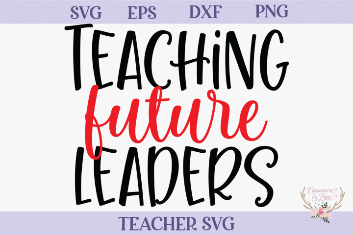 Teacher SVG - Teaching Future Leaders
