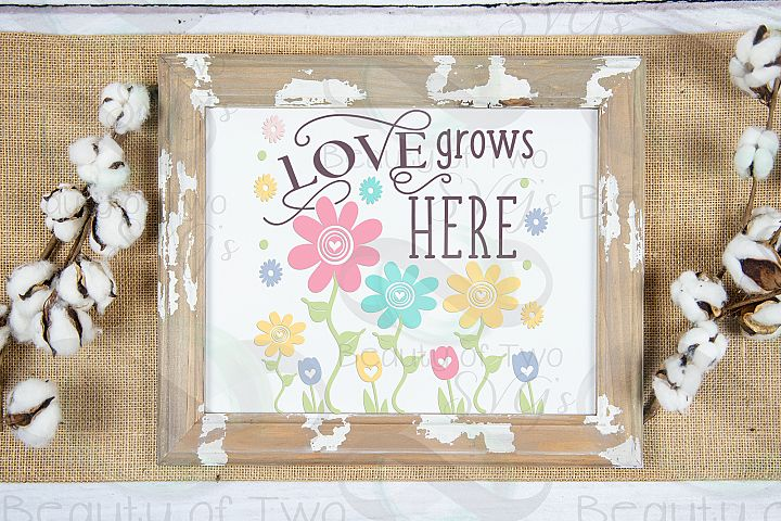 Spring Flowers svg, Love Grows Here Farmhouse svg, Spring