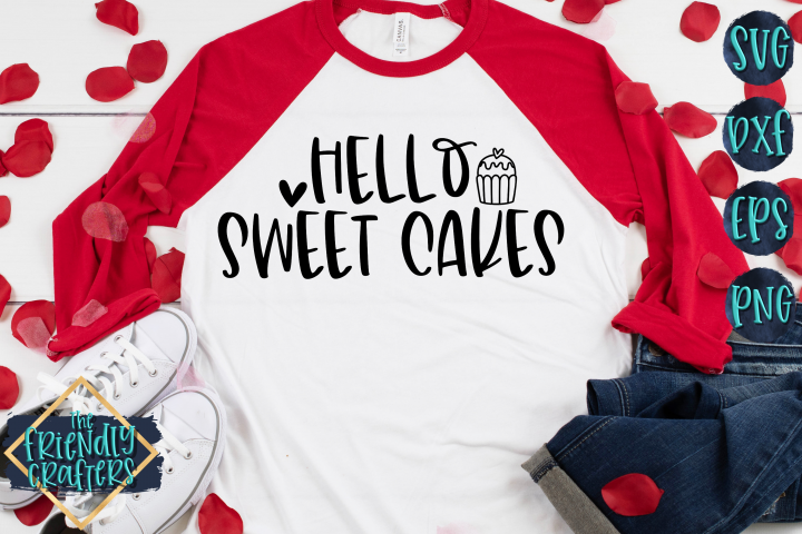 Hello Sweet Cakes - A Valentine SVG