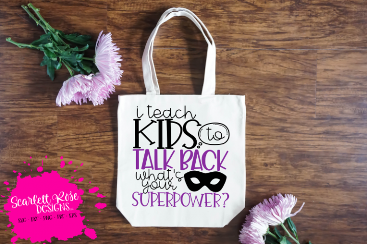 I Teach Kids to Talk Back Whats Your Superpower SVG- Speech