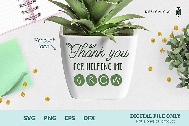 Thank you for helping me grow - SVG cut file