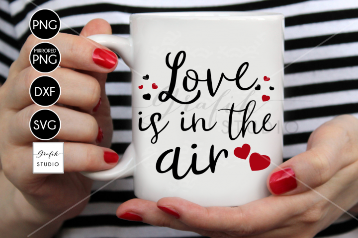 love is in the air valentines svg file