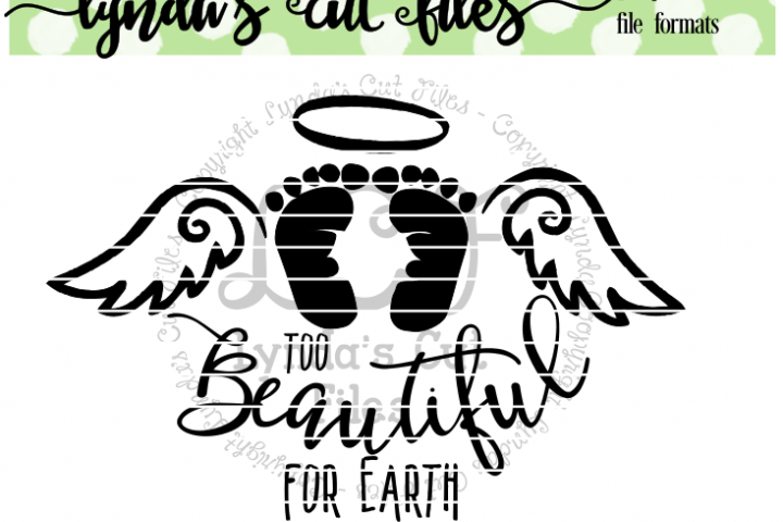 Too Beautiful for Earth// Baby Memorial// SVG/EPS/DXF File