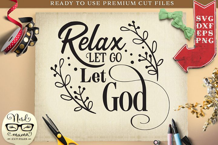 Relax, let go and let God SVG Cut File