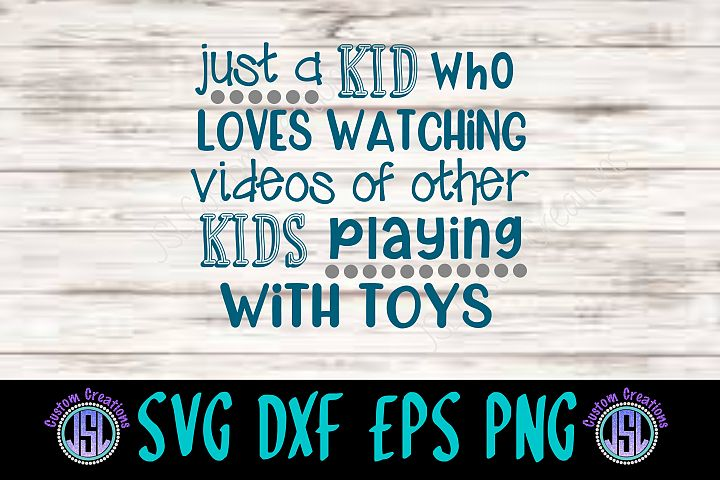 Just a Kid Who Watches Videos | SVG DXF EPS PNG Cut File