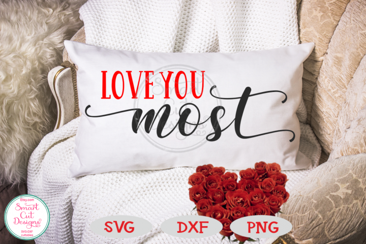 Love You Most SVG, Love SVG, Valentine SVG, Wedding SVG, DXF