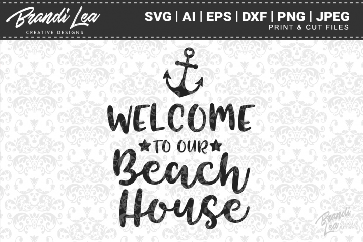 Welcome To Our Beach House SVG Cutting Files
