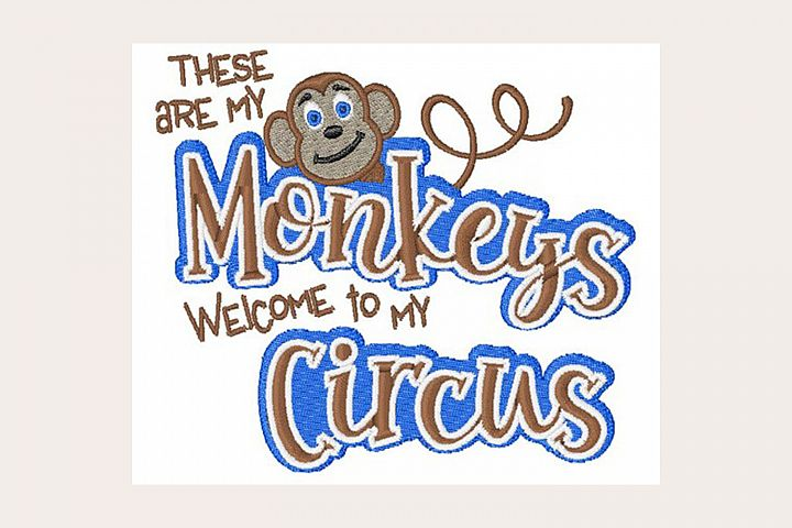 These Are My Monkeys and Circus - Machine Embroidery Design