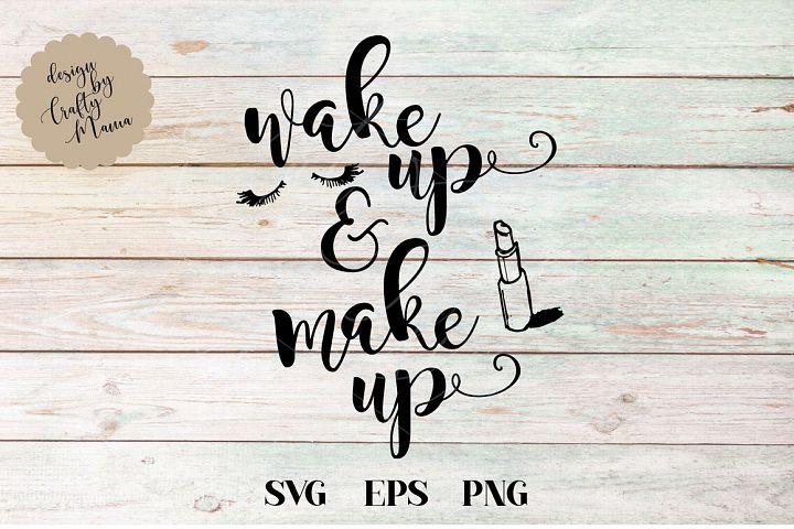 Wake Up And Make Up SVG, Sublimation