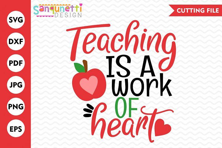 Teaching is a work of heart SVG, Teacher svg, School SVG
