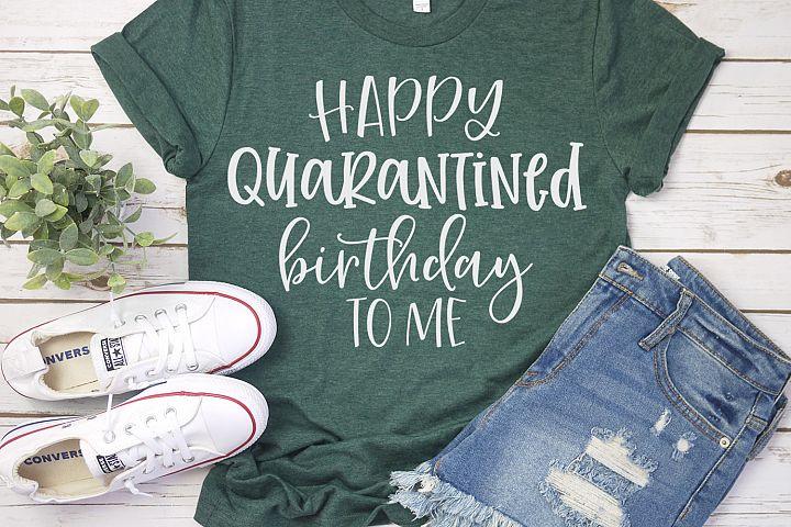 Happy Quarantined Birthday To Me