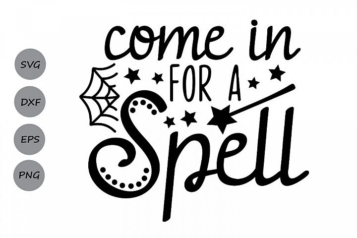 Come In For A Spell Svg, Halloween Svg, Hocus Pocus Svg.