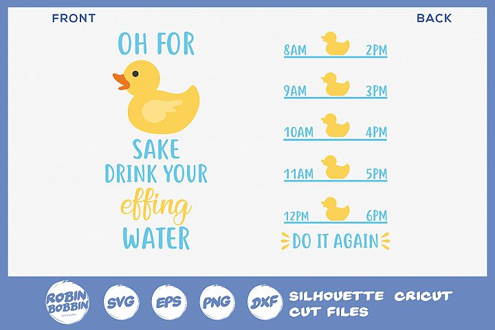 Oh for Duck Sake Drink Water - Water Bottle Trackers SVG