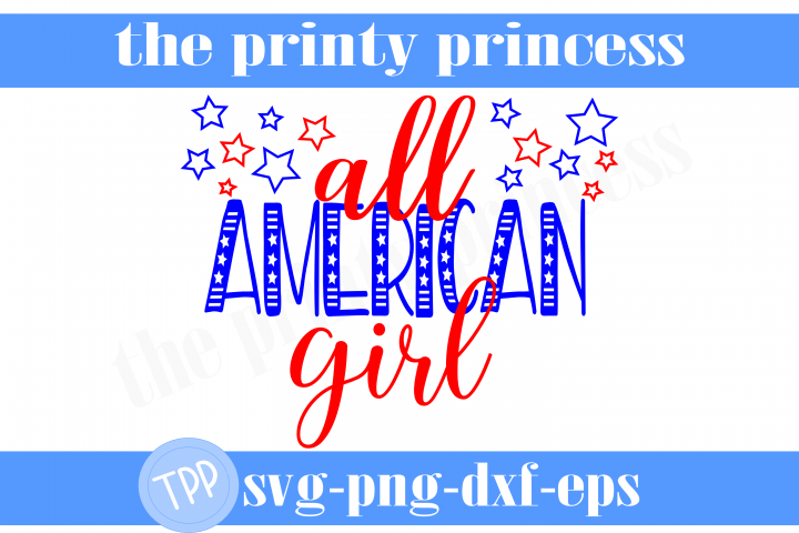 All american girl svg, fourth of july svg, patriotic svg