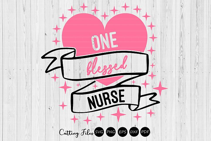One Blessed Nurse | SVG Cut file | Cameo Cricut Silhouette